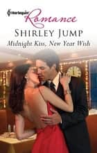 Midnight Kiss, New Year Wish ebook by Shirley Jump