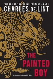 The Painted Boy ebook by Charles De Lint