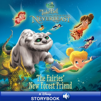 Tinker Bell and the Legend of the NeverBeast: The Fairies' New Forest Friend - A Disney Read-Along ebook by Disney Book Group