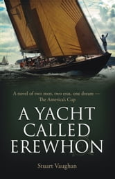 A Yacht Called Erewhon ebook by Stuart Vaughan