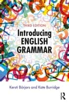 Introducing English Grammar ebook by Kersti Börjars, Kate Burridge