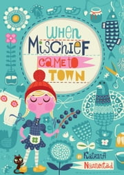 When Mischief Came to Town ebook by Katrina Nannestad