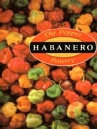 The Pepper Pantry: Habanero ebook by Nancy Gerlach, Dave DeWitt