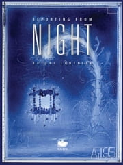 Reporting from Night ebook by Kateri Lanthier