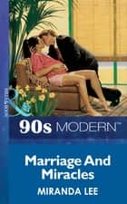 Marriage And Miracles (Mills & Boon Vintage 90s Modern) ebook by Miranda Lee