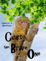 Cuarto, the Brave One ebook by Cameron S. Matthews