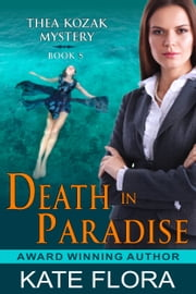 Death in Paradise (The Thea Kozak Mystery Series, Book 5) ebook by Kate Flora