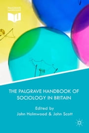 The Palgrave Handbook of Sociology in Britain ebook by J. Holmwood,J. Scott