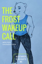The Frost Wakeup Call ebook by Wolfen Saunderson