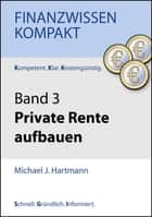 Private Rente aufbauen ebook by