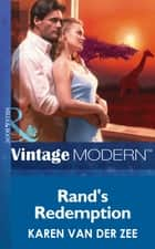 Rand's Redemption (Mills & Boon Modern) ebook by Karen Van Der Zee