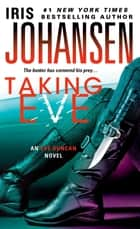Taking Eve - An Eve Duncan Novel ebook by Iris Johansen