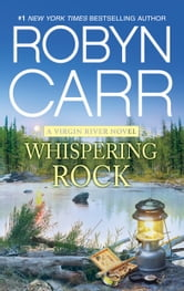 Whispering Rock - Book 3 of Virgin River series ebook by Robyn Carr