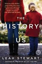 The History of Us - A Novel ebook by Leah Stewart