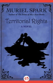 Territorial Rights - A Novel ebook by Muriel Spark