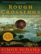 Rough Crossings - The Slaves, the British, and the American Revolution ebook by Simon Schama