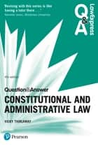 Law Express Question and Answer: Constitutional and Administrative Law ebook by Ms Victoria Thirlaway