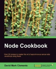 Node Cookbook ebook by David Mark Clements