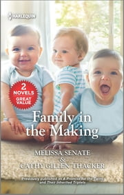 Family in the Making ebook by Melissa Senate, Cathy Gillen Thacker