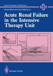 Acute Renal Failure in the Intensive Therapy Unit ebook by David Bihari,Guy Neild
