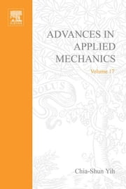 Advances in Applied Mechanics ebook by Yih, Chia-Shun
