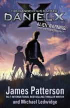 The Dangerous Days of Daniel X eBook by James Patterson