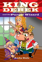King Derek and the Purple Wizard ebook by Andy Dale