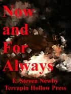 Now and For Always ebook by E. Steven Newby