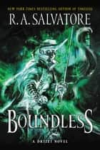 Boundless - A Drizzt Novel ebook by