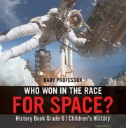 Who Won in the Race for Space? History Book Grade 6 | Children"|180|183|?|en|2|2699032c84a583c527991ef956b0916b|False|UNLIKELY|0.3939778208732605