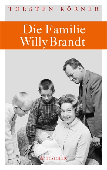 Die Familie Willy Brandt ebook by Torsten Körner
