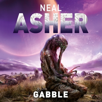 The Gabble - And Other Stories audiobook by Neal Asher
