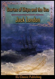 Stories of Ships and the Sea Little Blue Book # 1169 [New Illustration]+[Free Audio Book Link]+[Active TOC] ebook by Jack London