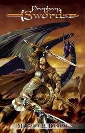 Prophecy of Swords (Book1-- Swords of Destiny) ebook by M.H. Bonham