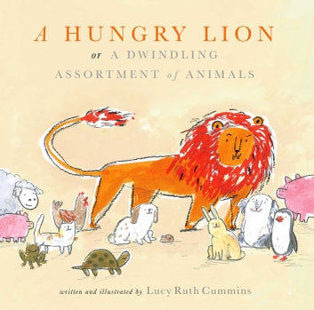 A Hungry Lion, or A Dwindling Assortment of Animals ebook by Lucy Ruth Cummins