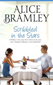 SCRIBBLED IN THE STARS - Is love meant to be? ebook by ALICE BRAMLEY