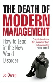 The Death of Modern Management - How to Lead in the New World Disorder ebook by Jo Owen