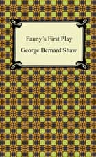 Fanny's First Play ebook by George Bernard Shaw