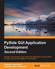 PySide GUI Application Development - Second Edition ebook by Gopinath Jaganmohan,Venkateshwaran Loganathan