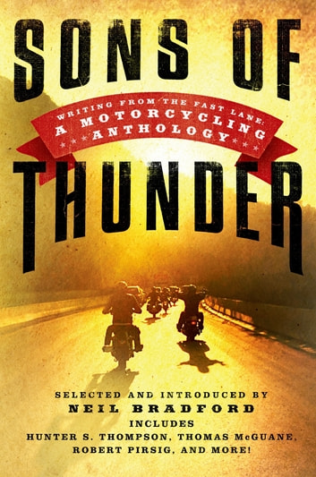 Sons of Thunder - Writing from the Fast Lane: A Motorcycling Anthology ebook by