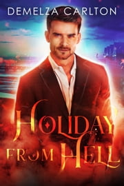 Holiday From Hell ebook by Demelza Carlton
