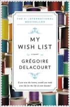 My Wish List ebook by Gregoire Delacourt,Anthea Bell