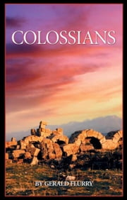 Colossians - First century parallels ebook by Gerald Flurry,Philadelphia Church of God