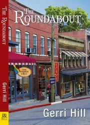 The Roundabout ebook by Gerri Hill