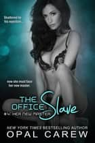 The Office Slave #4: Her New Master ebook by Opal Carew