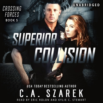Superior Collision (Crossing Forces Book 5) audiobook by C.A. Szarek