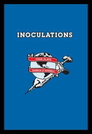 Inoculations - Four Plays ebook by Darren O'Donnell