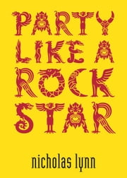 Party Like A Rockstar ebook by Nicholas Lynn
