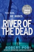 River of the Dead - Crime Thriller ebook by Robert Pobi