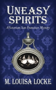Uneasy Spirits ebook by M. Louisa Locke